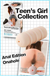 Teen's Girl Collection Anal Edition Onahole